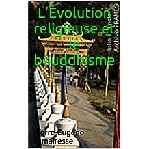 L'Évolution religieuse et le bouddhisme (French Edition)