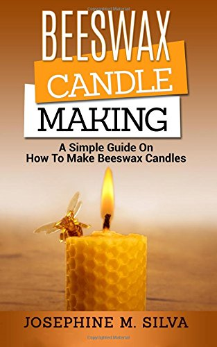 Beeswax Candle Making: A Simple Guide On How To Make Beeswax Candles