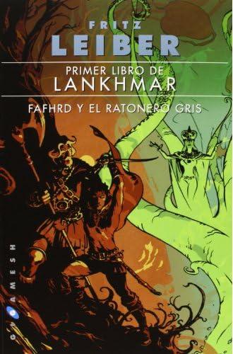 Primer Libro De Lankhmar. Fafhrd Y El Ratonero Gris: 1