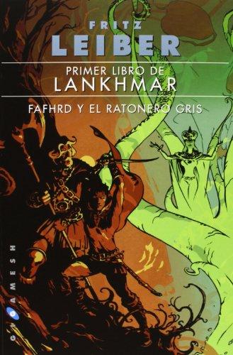 Primer libro de Lanhkmar. Fafhrd y el ratonero gris: 1 (Gigamesh Ficción) por FRITZ LEIBER
