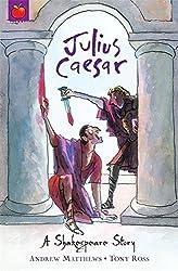 Julius Caesar: Shakespeare Stories for Children by Andrew Matthews (2010-03-04)