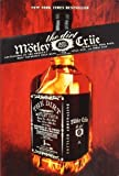 Motley Crue: The Dirt - Confessions of the World's Most Notorious Rock Band 1st (first) Edition by Lee, Tommy, Neil, Vince, Mars, Mick, Sixx, Nikki, Strauss, N published by HarperCollins Publishers (2002) Paperback