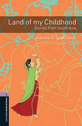 Oxford Bookworms Library: Oxford Bookworms 4. Land of my Childhood: Stories from South Asia MP3 Pack