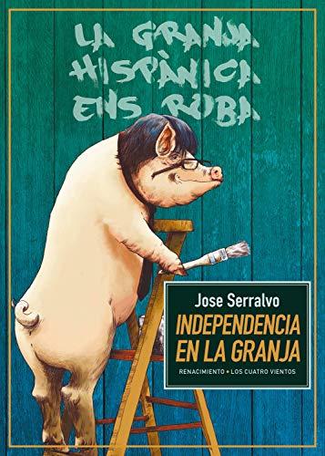 Independencia en la granja (Los Cuatro Vientos nº 133) par Jose Serralvo