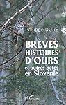 Brèves histoires d'ours et autres bêtes en Slovénie par Doré