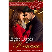 Eight Dates with Romance: An S. L. Scott Valentine's Day Collection