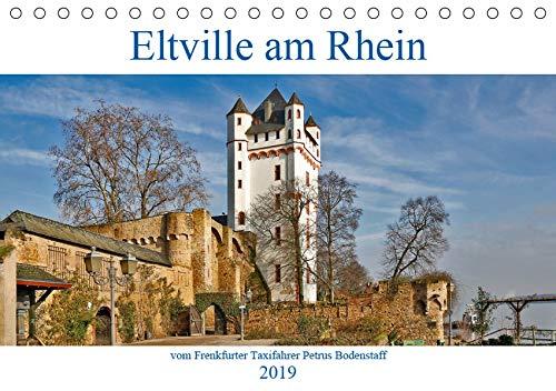 Eltville am Rhein vom Frankfurter Taxifahrer Petrus Bodenstaff (Tischkalender 2019 DIN A5 quer): Zwischen Rüdesheim und Wiesbaden liegt auf einer 95m ... (Monatskalender, 14 Seiten ) (CALVENDO Orte)