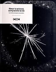 Jean Comandon : Filmer la Science, Comprendre la Vie