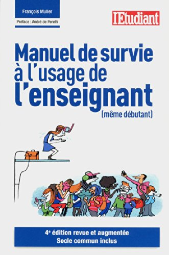 Manuel de survie à l'usage de l'enseignant (même débutant) por François Muller