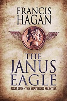 The Janus Eagle: The Shattered Frontier by [Hagan, Francis]