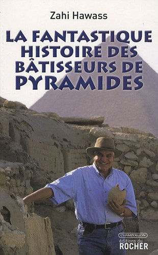 La fantastique histoire des bâtisseurs de pyramides