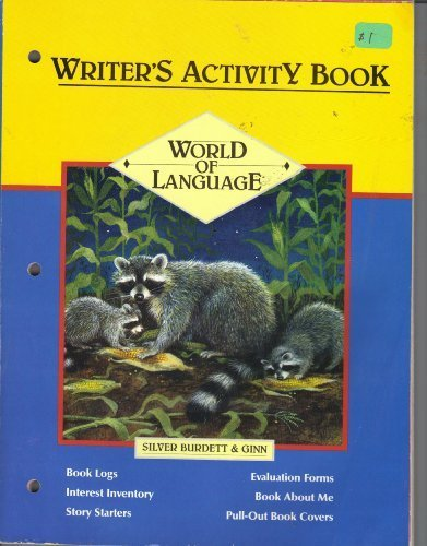 Silver Burdett & Gin World of Language, Writer's Activity Book (Book logs, interest inventory, story starters, education forms, book about me, pull-out covers) by Silver Burdett & Ginn (1990-08-01)