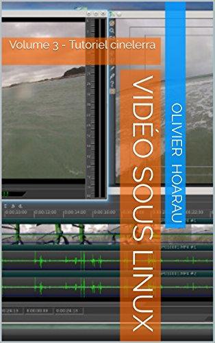 Vido sous Linux: Volume 3 - Tutoriel cinelerra