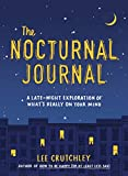 The Nocturnal Journal: A Late-Night Exploration of Whats Really on Your Mind