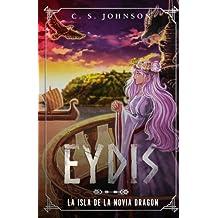 Eydis: La Isla de la Novia Dragon (Legend of Eydis)