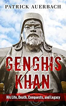 Libro PDF Gratis Genghis Khan: His Life, Death, Conquests, and Legacy (Genghis Khan)