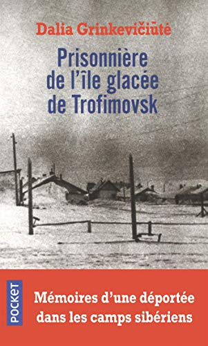 Prisonnière de l'île glacée de Trofimovsk par Dalia GRINKEVICIUTÉ