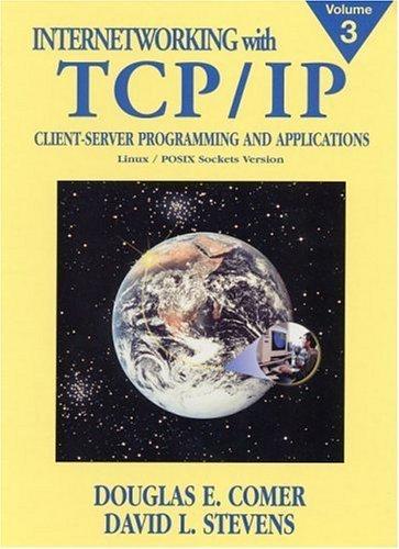 Internetworking with TCP/IP, Vol. III: Client-Server Programming and Applications, Linux/Posix Sockets Version by Douglas E. Comer (2000-09-21) par Douglas E. Comer;David L. Stevens