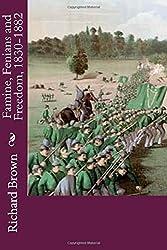 Famine, Fenians and Freedom, 1830-1882: Volume 2 (Rebellion Quartet)