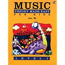 Music Theory Made Easy for Kids, Level 1 (Made Easy: Level 1)