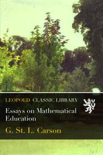 Essays on Mathematical Education por G. St. L. Carson