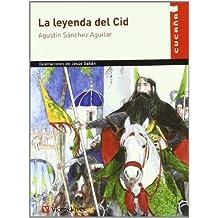 La leyenda del Cid/ The Legend of the Cid (Spanish Edition) by Agustin Sanchez Aguilar (2007-01-26)