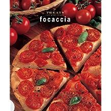 Focaccia: Just Great Recipes (Treats Series)