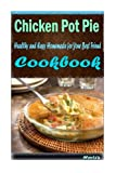 Chicken Pot Pie:Healthy and Easy Homemade for Your Best Friend