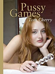 Pussy Games by Cherry, Tom (2013) Hardcover