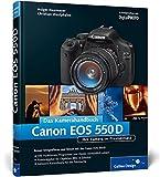 Canon EOS 550D. Das Kamerahandbuch: Ihre Kamera im Praxiseinsatz (Galileo Design)