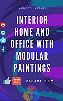 HOW INTERIOR HOME AND OFFICE WITH MODULAR PAINTINGS (CANVAS ART, POSTER ART , WALL ART) + 10% DISCOUNT CODE GIFT: Our design studio make this book for our customers, and teach how cool change design.