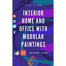 HOW INTERIOR HOME AND OFFICE WITH MODULAR PAINTINGS (CANVAS ART, POSTER ART , WALL ART) + 10% DISCOUNT CODE GIFT: Our design studio make this book for ... how cool change design. (English Edition)