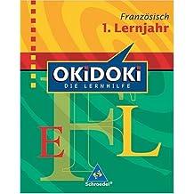 OKiDOKi - Neubearbeitung / OKiDOKi - Die Lernhilfe: Französisch: 1. Lernjahr