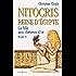 Nitocris, Reine d'Egypte, t.I : La Fille aux Cheveux d'Or (Editions 1 - Grands Romans Historiques)