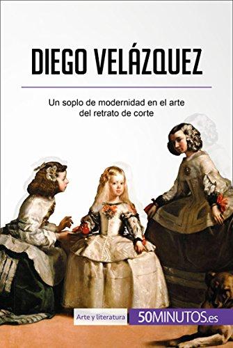 Diego Velázquez: Un soplo de modernidad en el arte del retrato de corte (Arte y literatura)