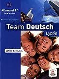 Team Deutsch lycée 1re Premiere - Cahier d'activités