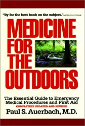 Medicine for the Outdoors: The Essential Guide to Emergency Medical Procedures and First Aid by Dr. Paul S. Auerbach (1999-04-01)