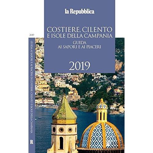 Costiere, Cilento E Isole Della Campania. Guida Ai Sapori E Ai Piaceri 2019