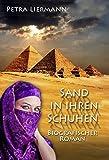 Sand in ihren Schuhen: Biografischer Roman von Petra Liermann