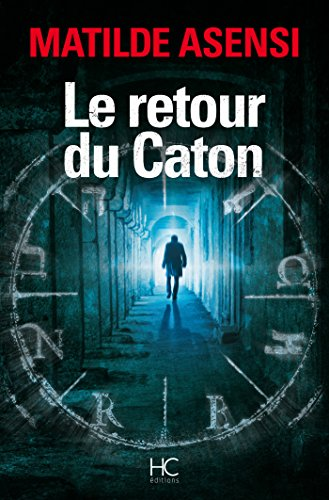 Le retour du caton (French Edition) eBook: Matilde Asensi, Anne ...