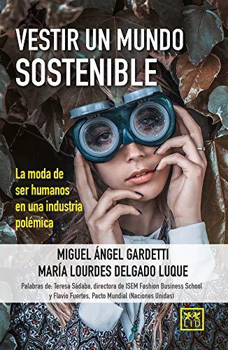 Vestir un mundo sostenible: La moda de ser humanos en una industria polémica