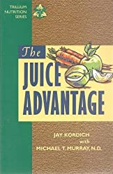 The juice advantage (Trillium nutrition series)