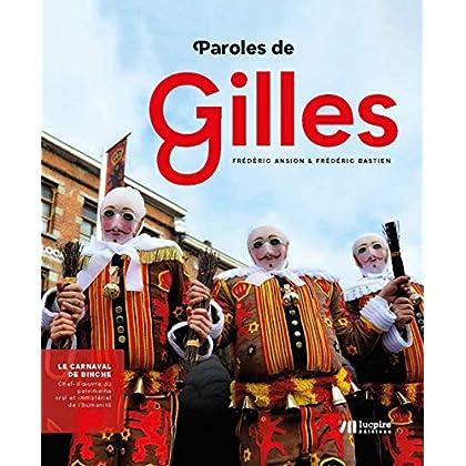Paroles de Gilles : Le carnaval de Binche : chef-d'oeuvre du patrimoine oral et immatériel de l'humanité