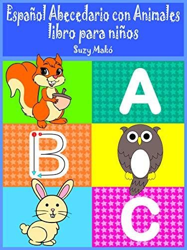 Español Abecedario con Animales: libro para niños eBook: Suzy Makó ...