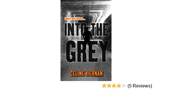 into the grey kiernan celine