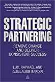 Strategic Partnering: Remove Chance and Deliver Consistent Success