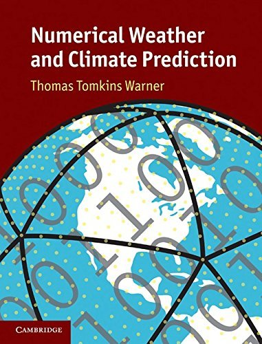 Numerical Weather and Climate Prediction by Thomas Tomkins Warner (2010-12-02)