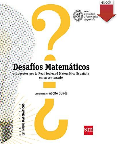 Desafíos Matemáticos (Kindle) (Estímulos Matemáticos nº 2) por Real Sociedad de Matemátic
