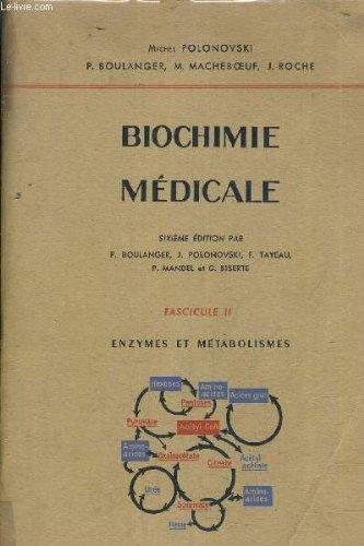 BIOCHIMIE MEDICALE FASCICULE 2 ENZYMES ET METABOLISMES.