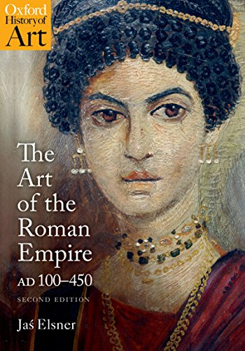 The Art of the Roman Empire: AD 100-450 (Oxford History of Art)
